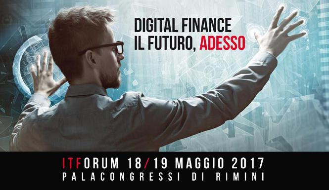 IT Forum 2017: una finestra sul mondo della finanza digitale.